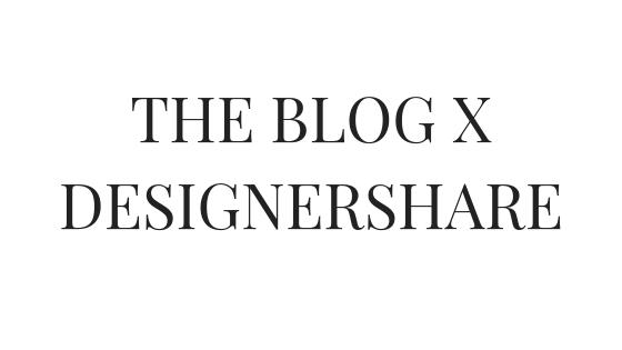 THE BLOG X DESIGNERSHARE